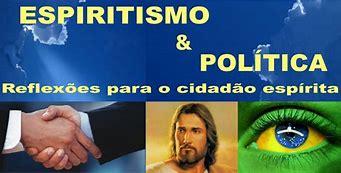 Resultado de imagem para política e espiritismo imagens