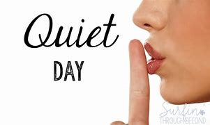 Image result for quiet day