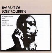 Image result for The best of john coltrane atlantic records
