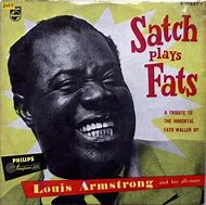Image result for Louis Armstrong satch plays fats waller philips