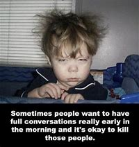 Image result for Funny Morning Wake Up