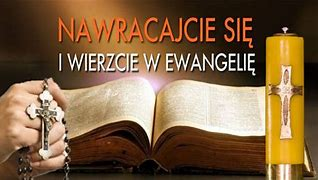 Obraz znaleziony dla: nawracajcie się i wierzcie w ewangelie wielki post
