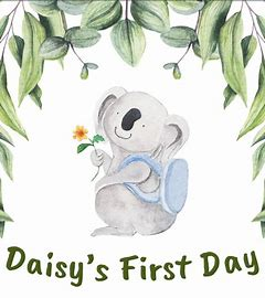 Image result for daisys first day
