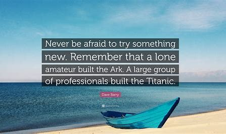 Image result for never be afraid to try something new