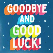 Image result for goodbye and good luck