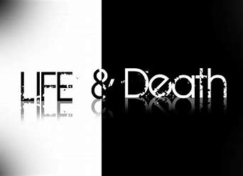 Image result for pics of death and life in words