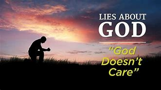 Image result for God Doesn't Care