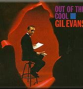 Image result for Gil Evans Out of the Cool