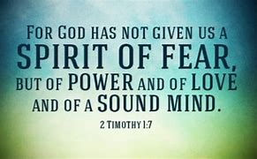 Image result for free pics of god has not given us a spirit of fear