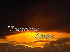 Image result for PICS OF i am with you always