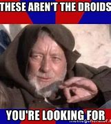 Image result for these aren't the droids President
