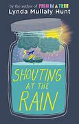 Image result for shouting at the rain lynda mullaly hunt