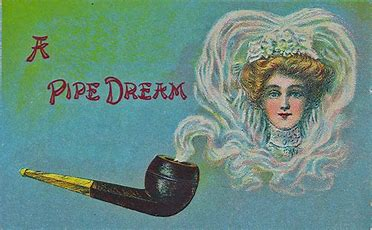 Image result for pipe dream