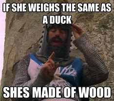Image result for weigh the same as a duck