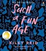 Image result for 2) Such a Fun Age by Kiley Reid, narrated by Nicole Lewis