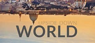 Image result for free pics of world upsidedown
