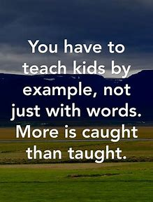 Image result for teach kids quotes