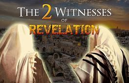 Image result for Who Are the Two Witnesses in Revelation