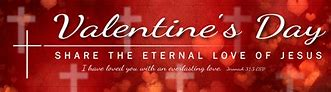 Image result for valentine's day and christ