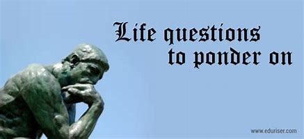Image result for questions to ponder