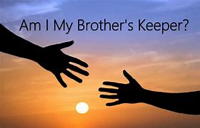 Image result for am i my brother's keeper