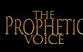 Image result for Be the prophetic voice