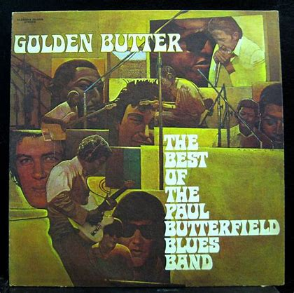 Image result for paul butterfield golden butter