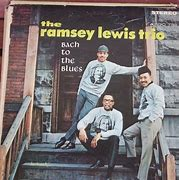 Image result for ramsey lewis bach to the blues