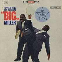 Image result for Big Miller Revelations and the blues
