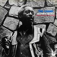 Image result for Sonny Stitt the champ muse records 1973
