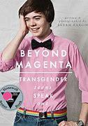 Image result for Beyond Magenta: Transgender Teens Speak Out by Susan Kuklin