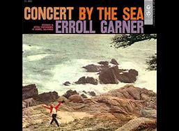 Image result for Erroll Garner concert by the sea
