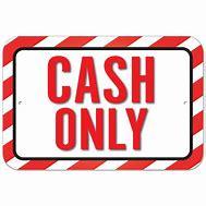 Image result for cash only