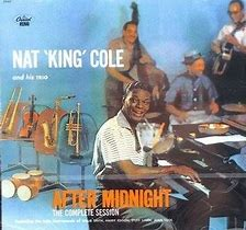 Image result for nat king cole after midnight