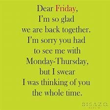 Image result for Friday Quote Funny Motivational