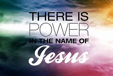 Image result for pics of there is power in the name of jesus to break every chain
