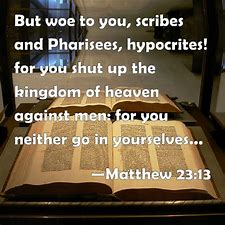 Image result for woe unto you pharisees hypocrites liars
