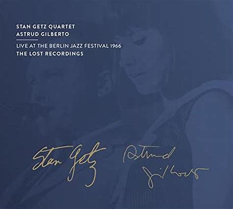 Image result for Stan getz live at the berlin jazz festival 1966 lost recordings