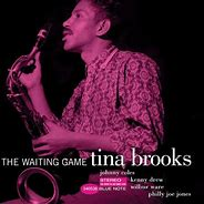 Image result for Tina Brooks the waiting game