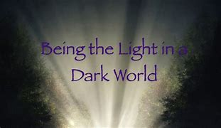 Image result for Be a Light in the Dark