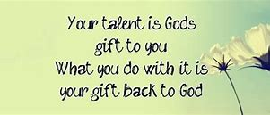 Image result for free pictures of use your god given gifts and talents