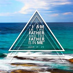 Image result for i am in the father and the father is in me