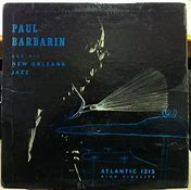 Image result for Paul barbarin and his new orleans jazz atlantic