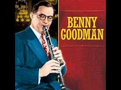 Image result for Benny Goodman