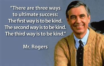 Image result for Mister Rogers Quotes About Kindness