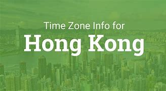 Image result for What time zone is hong kong