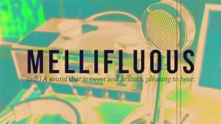 Image result for mellifluous
