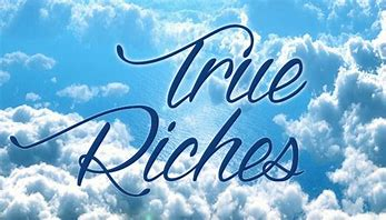 Image result for true riches images