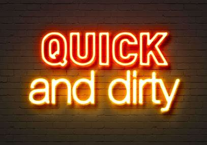 Image result for Quick and Dirty