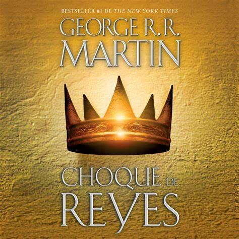 Choque de reyes de George R.R. Martín
